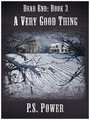 A Very Good Thing • Dead End: Book 3