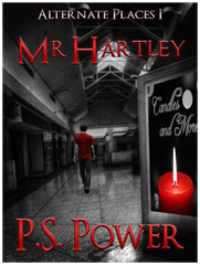 Mr. Hartley • Alternate Places: Book 1