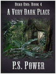 A Very Dark Place • Dead End: Book 4
