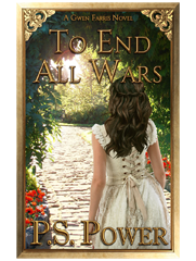 To End All Wars • Gwen Farris: Book 7
