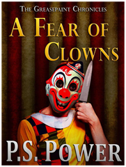 A Fear of Clowns • The Greasepaint Chronicles: Book 1