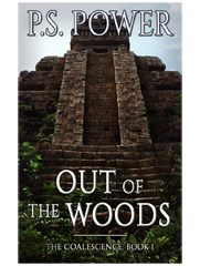 Out Of The Woods • The Coalescence Series: Book 1
