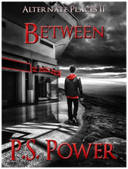 Between • Alternate Places: Book 2