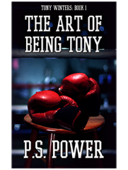 The Art Of Being Tony • Tony Winters: Book 1