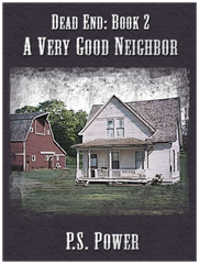 A Very Good Neighbor • Dead End: Book 2