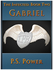 Gabriel • The Infected: Book 2