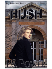 Hush • The Infected: Ripped To Shreds: Book 1 / The Infected: Book 10